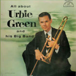 All about Urbie Green and his big band
